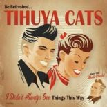 "7"" EP ✦TIHUYA CATS✦ ""I Didn't Always See Things This Way"" Fantastic Rockabilly ♫"